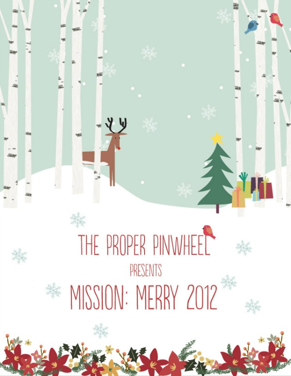 Mission: Merry 2012, The Proper Pinwheel, Holiday Series, Christmas DIY Projects