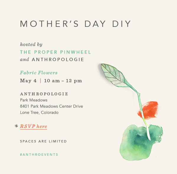 The Proper Pinwheel & Anthropologie for Mother's Day