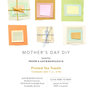 Proper & Anthro | Mother's Day DIY Event